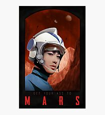 Get your ass to mars! Photographic Print