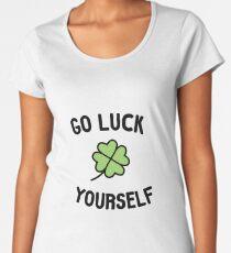 Go Luck Yourself Women's Premium T-Shirt