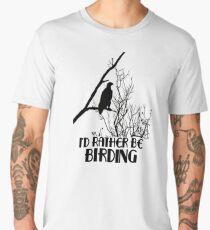 I'd Rather Be Birding Men's Premium T-Shirt