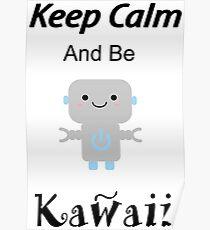Keep calm and be kawaii` Poster