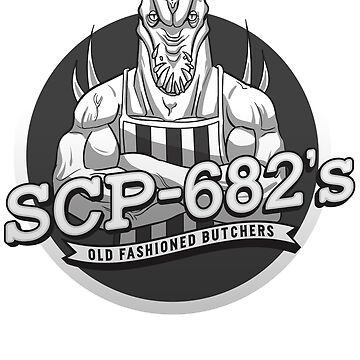SCP-682's Old Fashioned Butchers  by TheVolgun