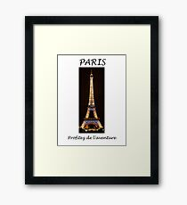 PARIS - ENJOY THE ADVENTURE! (in French) Framed Print