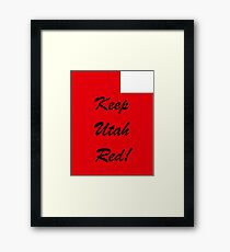 Keep Utah Red! Conservative GOP Pride! Republican Libertarian Funny Gift! Framed Print