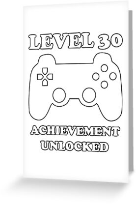 Level 30 Achievement Unlocked Gamer Next Years Old Birthday By Geekydesigner