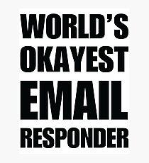 Funny World's Okayest Email Responder Coffee Mug Photographic Print