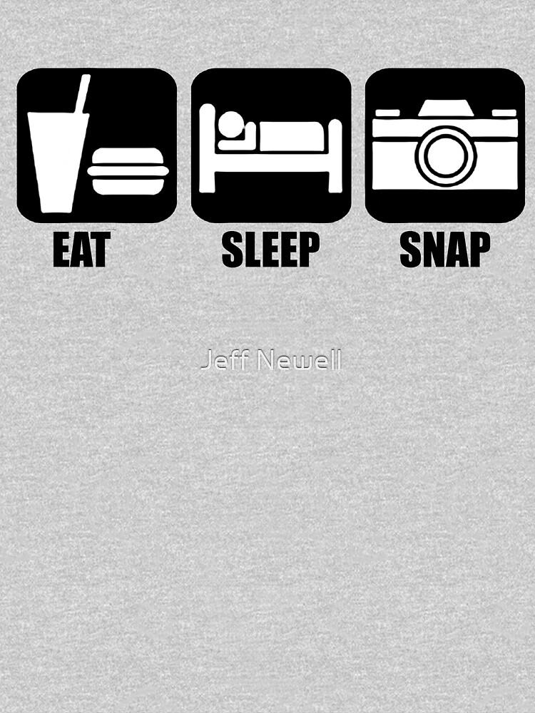 Eat Sleep Snap by jeffnewell