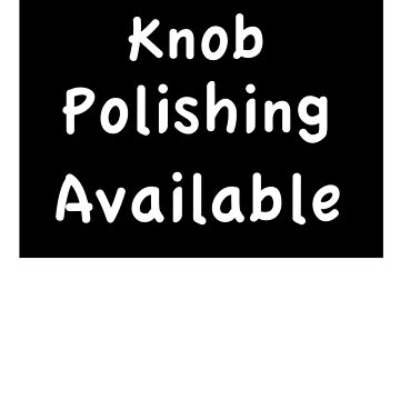 Knob Polishing Available - Black on White Block T'Shirt by Naughtycub