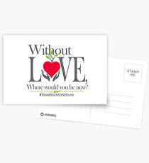 Give back to Nature - Without Love Logo Postcards