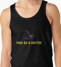 Mad as a hatter Tank Top