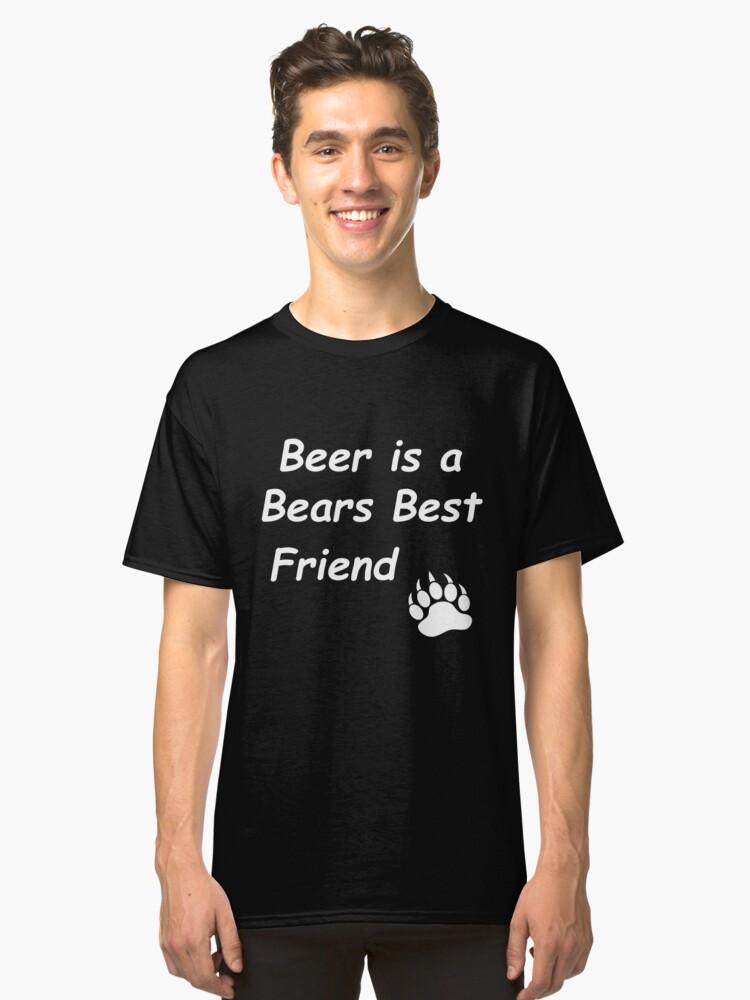 Beer is a Bears Best Friend T'Shirt Classic T-Shirt Front
