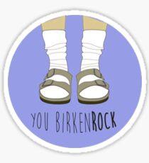 you birkenrock Sticker