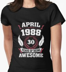 April 1988 30 years of being awesome Women's Fitted T-Shirt