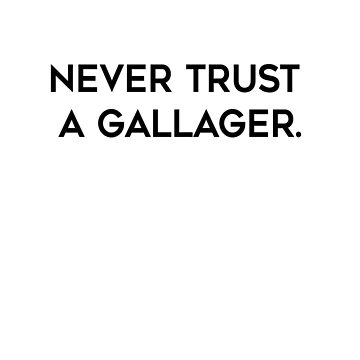 Never Trust a Gallager by MissKellyEwing