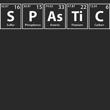 Spastic (S-P-As-Ti-C) Periodic Elements Spelling by cerebrands