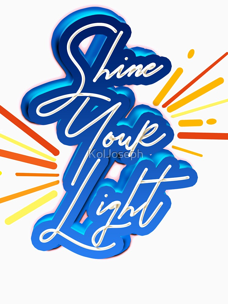 Shine Your Light by KolJoseph