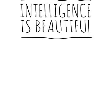 Intelligence Is Beautiful by inspires
