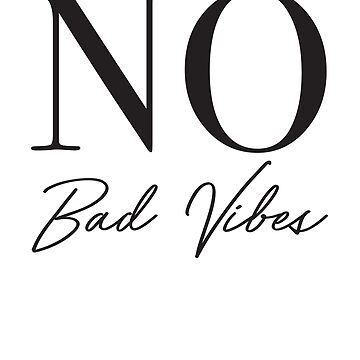 No Bad Vibes by inspires