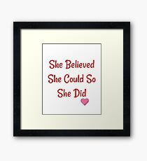 She Believed She Could So She Did Quote Framed Print