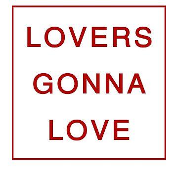 Lovers Gonna Love by kristelmarquez