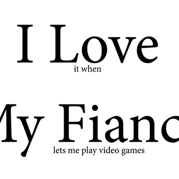 I Love My Fiancé Geek Gamer by gaming-tees
