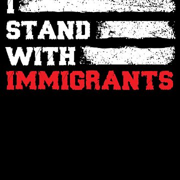 I stand with immigrants T Shirt USA Flag country Shirts by MeriemStore