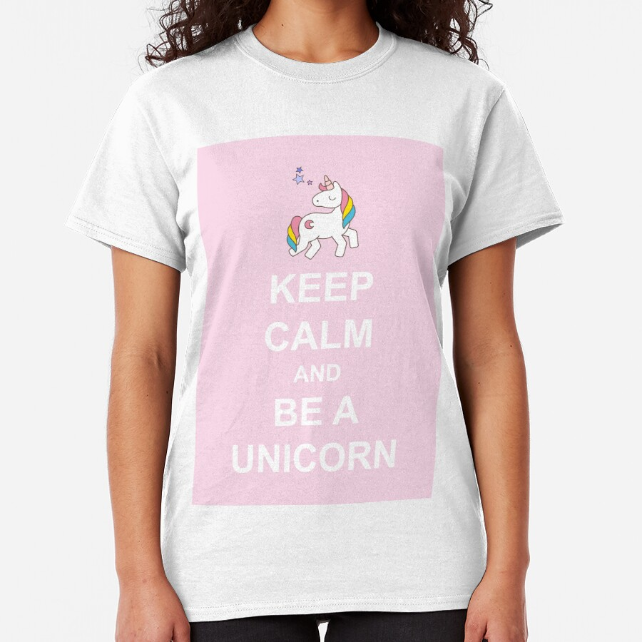 Keep calm and be a Unicorn Classic T-Shirt