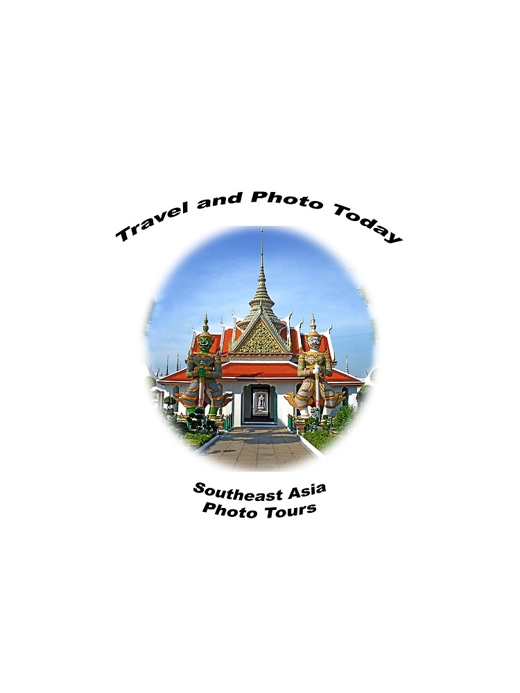 Travel & Photo Today - Southeast Asia Photo Tours by BWBConcepts