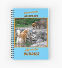 Since We are Neighbors Spiral Notebook