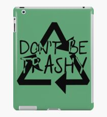 Save Our Earth 3 - Dont Be Trashy iPad Case/Skin