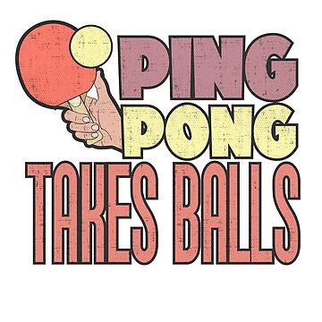 PING PONG Takes Balls by ianlewer