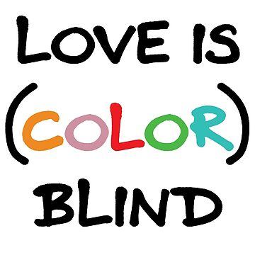 Love is (Color) Blind by MarisaEikenbrry