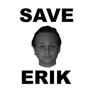 SAVE ERIK by sonofami7ch