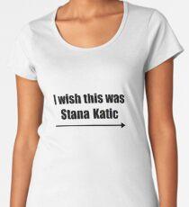 'I wish this was Stana Katic →' BLACK Women's Premium T-Shirt