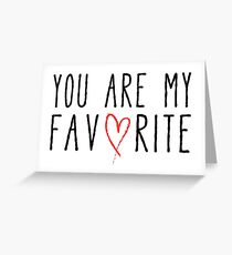 You are my favorite text design with red scribble heart Greeting Card