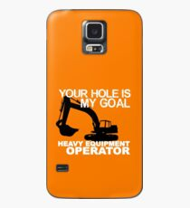 Your Hole Is My Goal - Heavy Equipment Operators Case/Skin for Samsung Galaxy