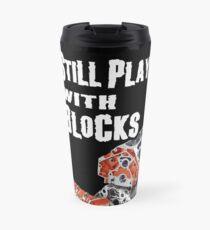 Still Plays With Blocks Travel Mug