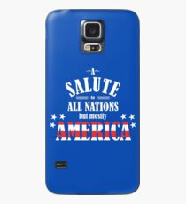 A Salute to All Nations (But Mostly America) Case/Skin for Samsung Galaxy