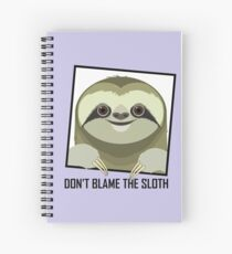 DON'T BLAME THE SLOTH Spiral Notebook