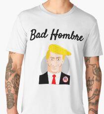 BAD HOMBRE Funny Trump Political Joke Design Men's Premium T-Shirt
