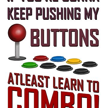 Learn to combo Fight stick Shirt by Nundei