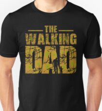 The Walking Dad - Zombie Fathers Gift Unisex T-Shirt
