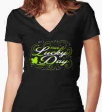 St Patricks Day Gifts For Women & Girls (Have A Lucky Day) Women's Fitted V-Neck T-Shirt