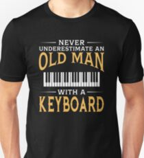Never Underestimate An Old Man With A Keyboard Unisex T-Shirt