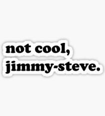 not cool, j.s. - shameless Sticker