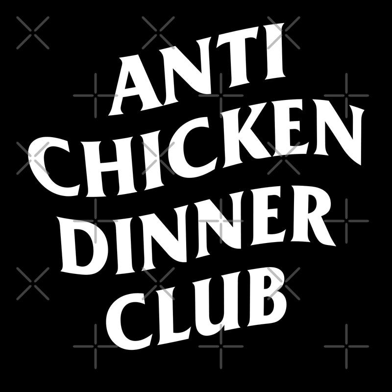 ANTI CHICKEN DINNER - SOCIAL CLUB : PUBG | Art Print