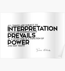 all things are subject to interpretation - nietzsche Poster