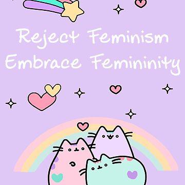 Reject Feminism - Embrace Femininity by antifeminismau