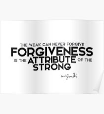 forgiveness: the strong - gandhi Poster