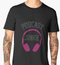Podcast Junkie Gear for Podcasters and Podcast Listeners Men's Premium T-Shirt