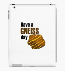 Have a gneiss day iPad Case/Skin